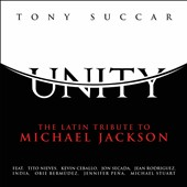 Tony Succar: Unity: The Latin Tribute to Michael Jackson