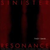 Sinister Resonance: They Said...