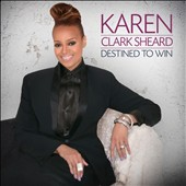 Karen Clark-Sheard: Destined To Win