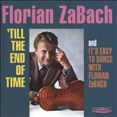 Florian Zabach: 'Till the End of Time/It's Easy To Dance With Florian Zabach