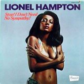 Lionel Hampton: Stop! I Don't Need No Sympathy!