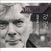 Steve Tilston: Truth to Tell [Digipak]
