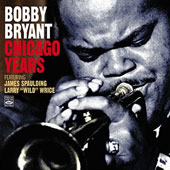 Bobby Bryant (Trumpet): Big Band Blues + Wild! - Chicago Years