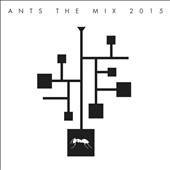 Various Artists: Ants Presents the Mix 2015