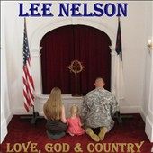 Lee Nelson: Love, God & Country