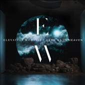 Elevation Worship: Here as in Heaven [Digipak] *