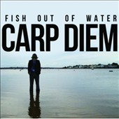 Fish Out of Water (CCM): Carp Diem