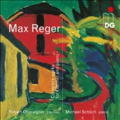 Max Reger (1873-1916): Complete Works for Clarinet and Piano / Robert Oberaigner, clarinet; Michael Schöch, piano