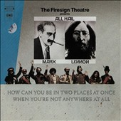 Firesign Theatre: How Can You Be in Two Places at Once When You're Not Anywhere at All