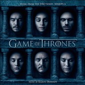 Ramin Djawadi (Composer): Game of Thrones: Music from the HBO Series, Season 6 [Original TV Soundtrack]
