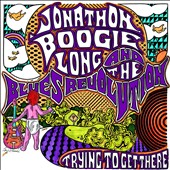 Jonathon Boogie Long: Trying to Get There