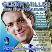 Glenn Miller & His Orchestra: Waxing Lyrical About Johnny Mercer