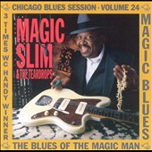 Magic Slim/Magic Slim & the Teardrops: Blues of the Magic Man