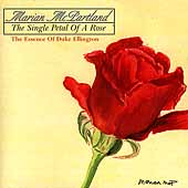 Marian McPartland: The Single Petal of a Rose: The Essence of Duke Ellington