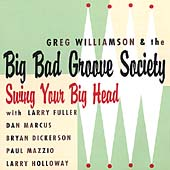 Greg Williamson: Swing Your Big Head