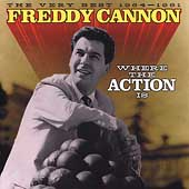 Freddy Cannon: Where the Action Is: The Very Best, 1964-1981