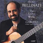 Paulo Bellinati (Guitar): The Guitar Works of Garoto