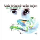 Nando Michelin: Mando Michelin Brazilian Project: Live at the Action