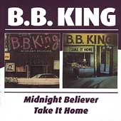 B.B. King: Midnight Believer/Take It Home