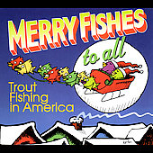 Trout Fishing in America: Merry Fishes to All [Digipak]