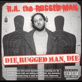 R.A. the Rugged Man: Die, Rugged Man, Die [PA]