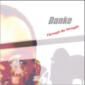 Danke: Through the Struggle