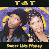 T & T: Sweet Like Honey