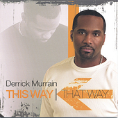 Derrick Murrain: This Way That Way