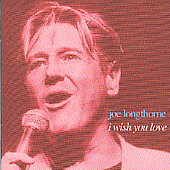 Joe Longthorne: I Wish You Love