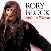 Rory Block: Ain't I a Woman
