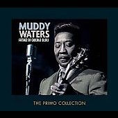 Muddy Waters: Father of Chicago Blues [Primo]