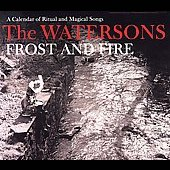 The Watersons: Frost and Fire [Reissue]