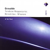 Gesualdo: Tenebrae, Responsories, etc / A Sei Voci