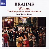 Brahms: Two Rhapsodies, Three Intermezzi, etc / Jen&ouml; Jand&oacute;