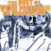 Von Freeman: The Best Of Von Freeman On Premonition