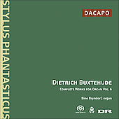 Buxtehude Complete Works for Organ, Vol 6 / Bine Bryndorf