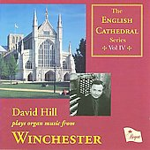 The English Cathedral Series Vol 4 - Winchester Cathedral - Elgar, etc / David Hill