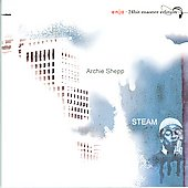 Archie Shepp: Steam [Digipak]