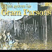 Various Artists: The Roots of Gram Parsons [Digipak]