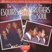 The Esquires (Soul)/Brothers of Soul: The Esquires Meet the Brothers of Soul