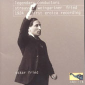 Legendary Conductors: Strauss, Weingartner, Fried