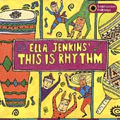 Ella Jenkins: This Is Rhythm