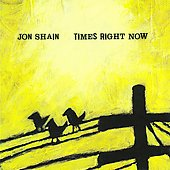 Jon Shain: Times Right Now