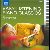 Easy Listening Piano Classics: Ludwig van Beethoven