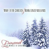 Mark David Williams/Mary Beth Carlson: Emmanuel: The Miracle of Christmas
