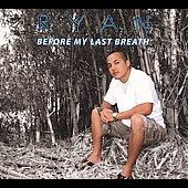 Ryan Hiraoka: Before My Last Breath [Digipak]