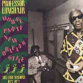 Professor Longhair: House Party New Orleans Style
