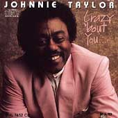 Johnnie Taylor: Crazy 'Bout You