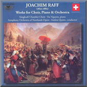 Joachim Raff: Works For Choir, Piano & Orhcestra