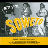 Various Artists: Next Stop... Soweto, Vols. 1-3 [Box]